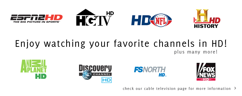 Watch your Favorite Channels in High Definition!